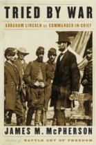 New Arrival – Tried by War: Abraham Lincoln as Commander in Chief