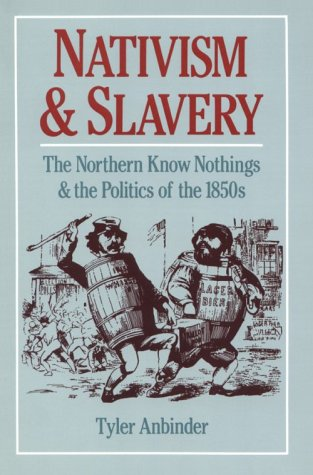 New Acquisition: Nativism and Slavery: The Northern Know Nothings & the Politics of the 1850's
